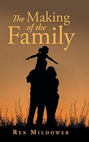 THE MAKING OF THE FAMILY by Rex  Mildower