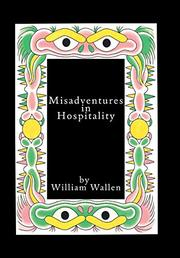 MISADVENTURES IN HOSPITALITY by William  Wallen