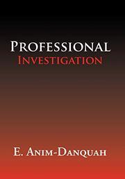 PROFESSIONAL INVESTIGATION by E.  Anim-Danquah