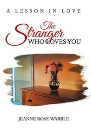 THE STRANGER WHO LOVES YOU by Jeanne Rose  Warble