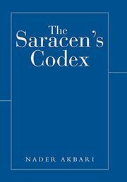 THE SARACEN'S CODEX by Nader  Akbari