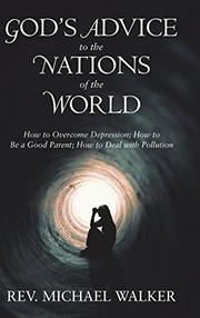 GOD'S ADVICE TO THE NATIONS OF THE WORLD by Michael  Walker