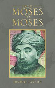 FROM MOSES TO MOSES by Irving  Taylor