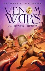 VENOM WARS OF THE DESERT REALM by Michael C.  Baumann