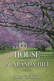 HOUSE ON JACARANDA HILL by Mary Kay Abbott