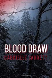 BLOOD DRAW by Gabrielle  Jarrett