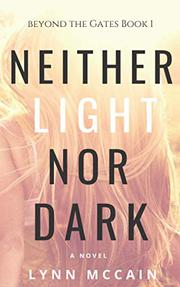 NEITHER LIGHT NOR DARK by Lynn  McCain