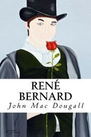 RENÉ BERNARD by John T.  Mac Dougall