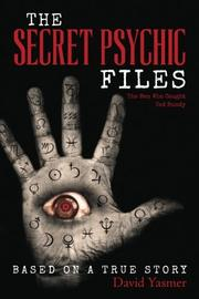 THE SECRET PSYCHIC FILES by David Yasmer