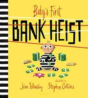 BABY'S FIRST BANK HEIST by Jim Whalley
