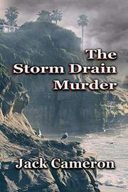 THE STORM DRAIN MURDER by Jack Cameron