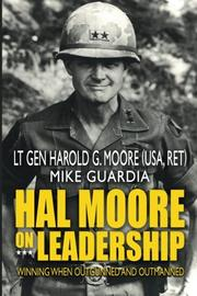 HAL MOORE ON LEADERSHIP by Harold G. Moore