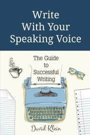 WRITE WITH YOUR SPEAKING VOICE by David  Klein