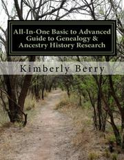 ALL-IN-ONE BASIC TO ADVANCED GUIDE TO GENEALOGY & ANCESTRY HISTORY RESEARCH by Kimberly Berry