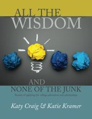 ALL THE WISDOM AND NONE OF THE JUNK by Katy  Craig