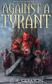 AGAINST A TYRANT by Clint Gleason