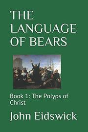 THE LANGUAGE OF BEARS by John  Eidswick