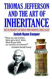 THOMAS JEFFERSON AND THE ART OF INHERITANCE by Judah Ryan  Cooper