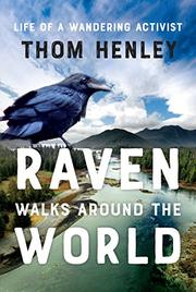 RAVEN WALKS AROUND THE WORLD by Thom Henley
