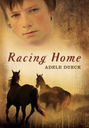 RACING HOME by Adele Dueck