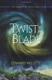 TWIST OF THE BLADE by Edward Willett