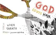 GOD LOVES HAIR by Vivek Shraya