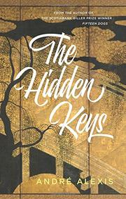 THE HIDDEN KEYS by André Alexis