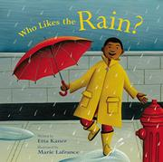 WHO LIKES THE RAIN? by Etta Kaner