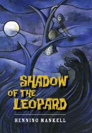 SHADOW OF THE LEOPARD by Henning Mankell