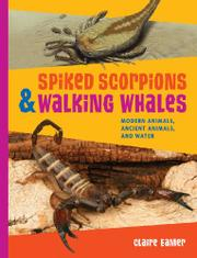 SPIKED SCORPIONS & WALKING WHALES by Claire Eamer