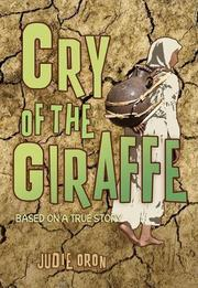 CRY OF THE GIRAFFE by Judie Oron