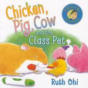 CHICKEN, PIG, COW AND THE CLASS PET by Ruth Ohi