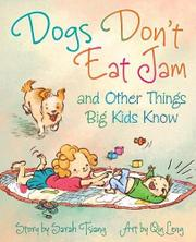 DOGS DON'T EAT JAM AND OTHER THINGS BIG KIDS KNOW by Sarah Tsiang