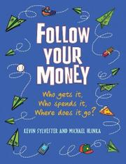 FOLLOW YOUR MONEY by Kevin Sylvester
