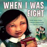 WHEN I WAS EIGHT by Christy Jordan-Fenton