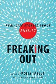 FREAKING OUT by Polly Wells