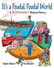 IT'S A FEUDAL, FEUDAL WORLD by Stephen Shapiro