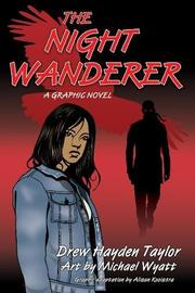 THE NIGHT WANDERER by Drew Hayden Taylor