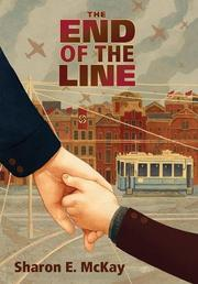 THE END OF THE LINE by Sharon E. McKay