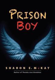 PRISON BOY by Sharon E. McKay