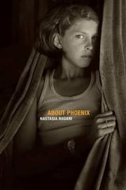 ABOUT PHOENIX by Nastasia Rugani