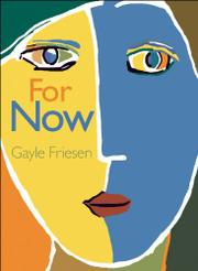 FOR NOW by Gayle Friesen