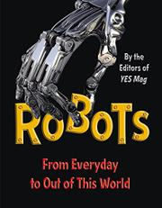 ROBOTS by Editors of YES Mag