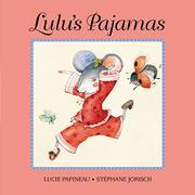 LULU'S PAJAMAS by Lucie Papineau