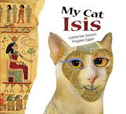 MY CAT ISIS by Catherine Austen