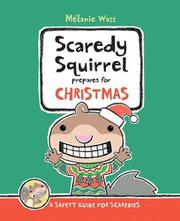 SCAREDY SQUIRREL PREPARES FOR CHRISTMAS by Mélanie Watt