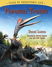 PTEROSAUR TROUBLE by Daniel Loxton