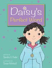DAISY'S PERFECT WORD by Sandra V. Feder