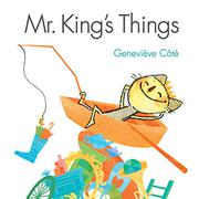 MR. KING'S THINGS by Geneviève Côté