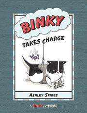 BINKY TAKES CHARGE by Ashley Spires